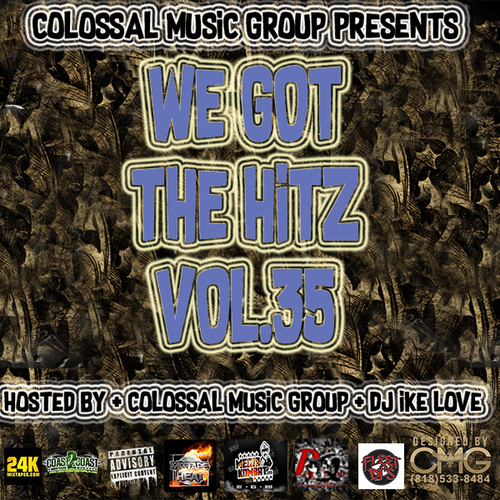 Colossal Music Group - We Got The Hitz Vol.35 Presented By CMG | Spinrilla