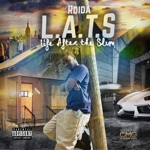 RDIDA - L.A.T.S.: Life After The Slum | Spinrilla