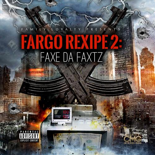 Fargo  - FARGO REXIPE 2: FAXE DA FAXTZ | Spinrilla