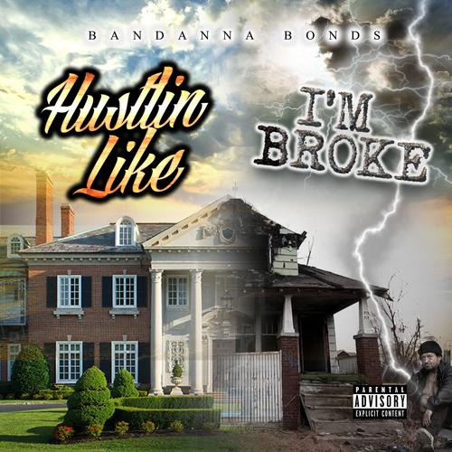 Bandanna Bonds - Hustlin Like I'm Broke   Spinrilla