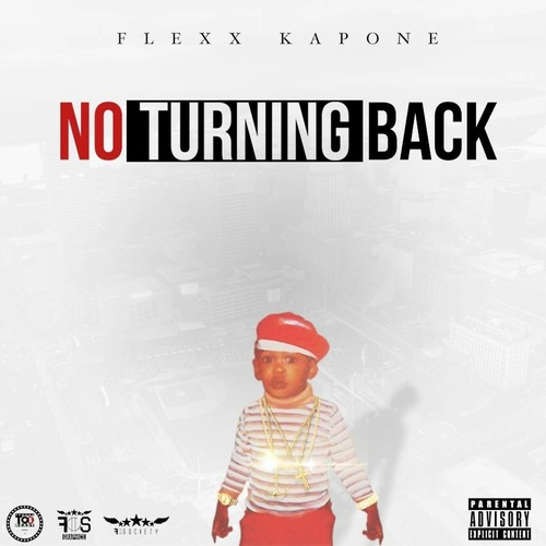 Flexx Kapone - No Turning Back | Spinrilla