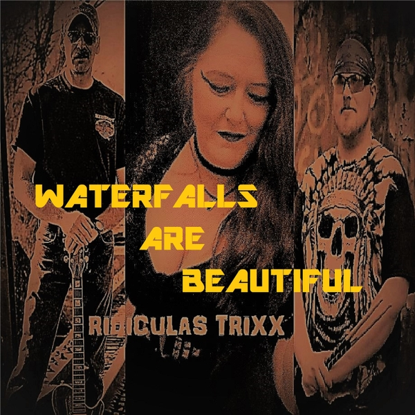 Ridiculas Trixx | Waterfalls Are Beautiful | CD Baby Music Store