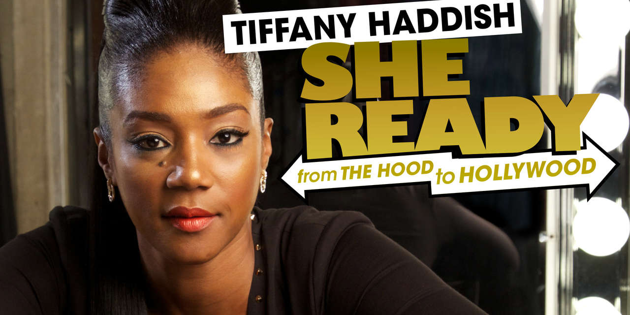 TIFFANY HADDISH: SHE READY! From the Hood to Hollywood! | SHOWTIME