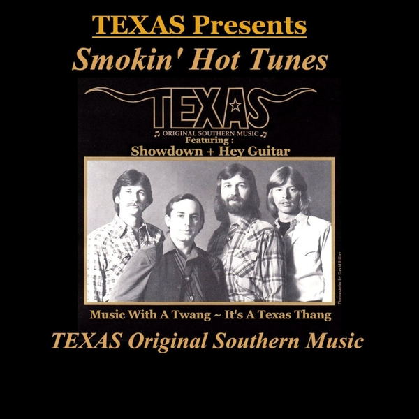 Texas Original Southern Music | Texas Presents - Smokin' Hot Tunes | CD Baby Music Store