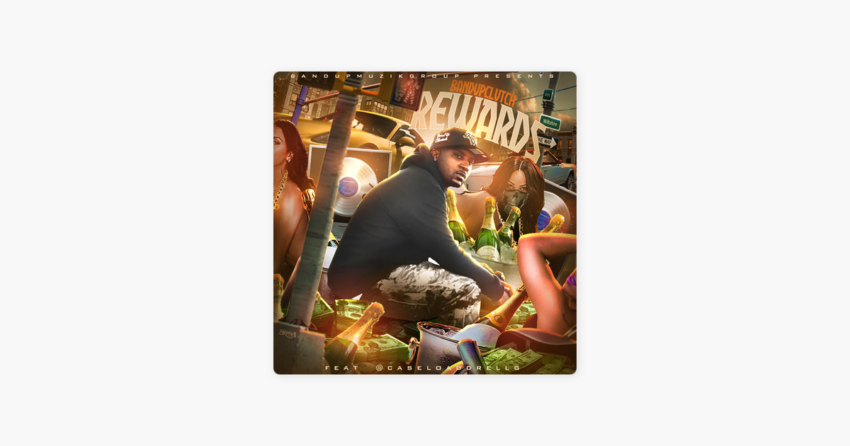 ‎Rewards (feat. Caseload Drellg) - Single by BandUpClutch on Apple Music